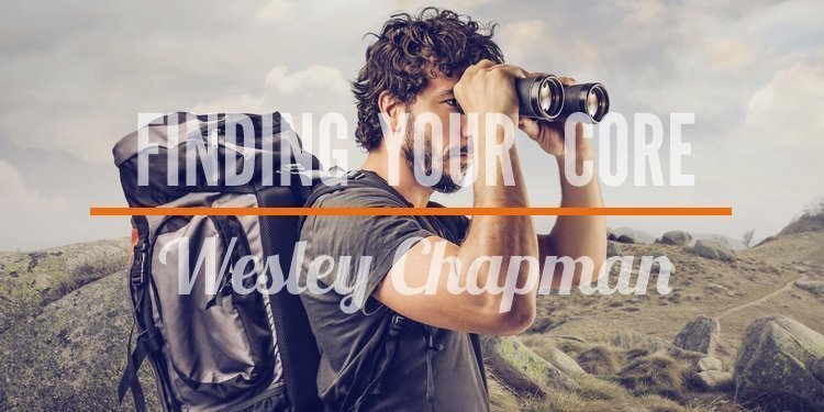 Finding Your Core Wesley Chapman