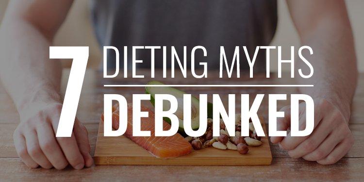 Dieting Myths Debunked