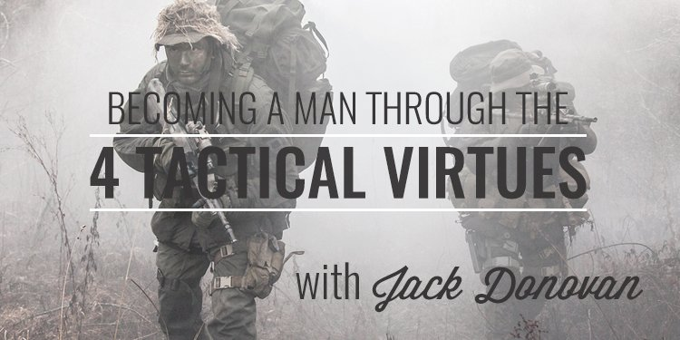 Jack Donovan Tactical Virtues