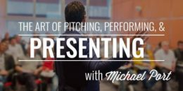 Presenting, Performing, and Presenting with Michael Port