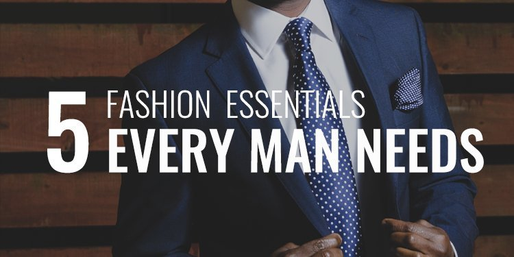 5 Fashion Essentials