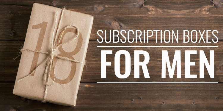 Buying Guide: Subscription Boxes for Men