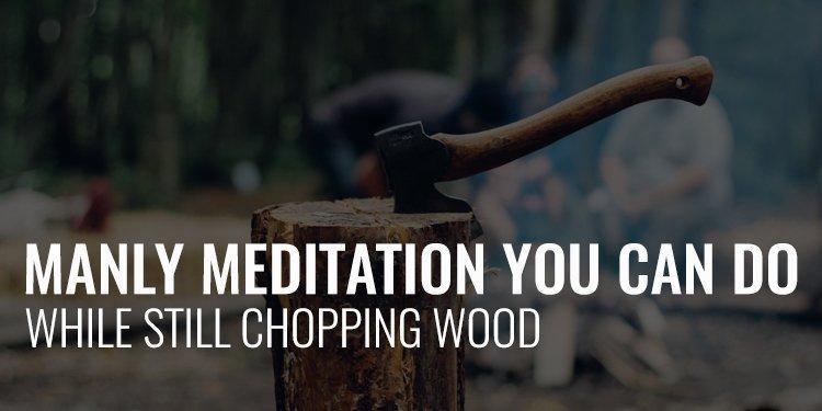 Manly Meditation