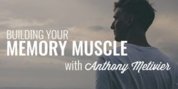 Building Your Memory Muscle