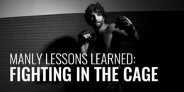 Manly Lessons Learned Fighting in The Cage