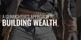 Gunfighter's Approach to Building Wealth