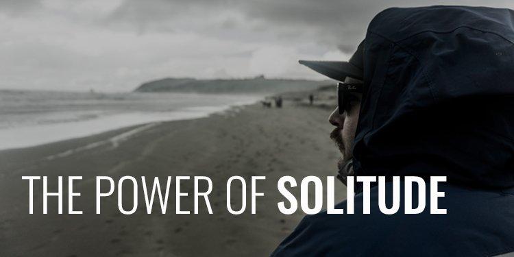 Power of Solitude