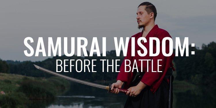 Samurai Wisdom Before the Battle