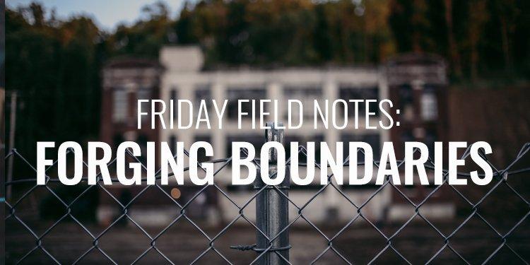 Forging Boundaries