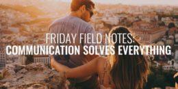 Communication Solves Everything