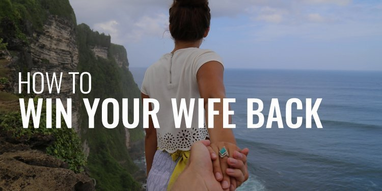 How to Win Your Wife