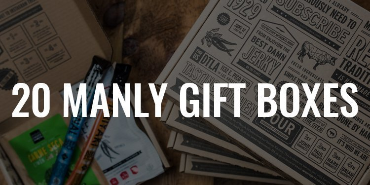 20 Manly Gift Boxes