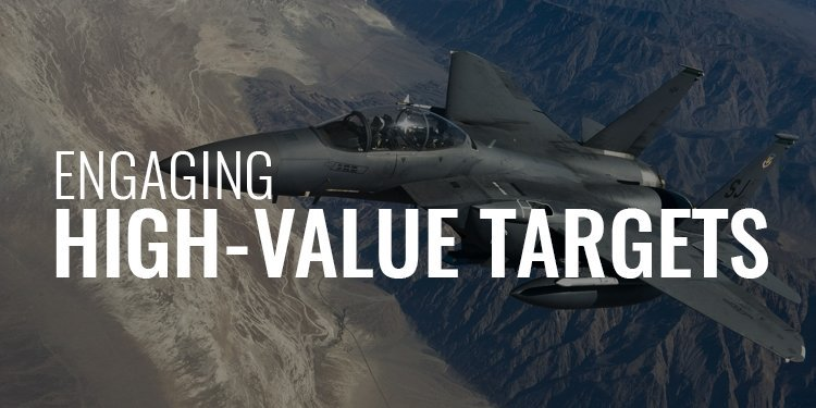 Engaging High Value Targets