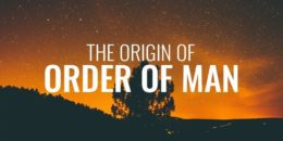 Origin of Order of Man