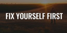 Fix Yourself First