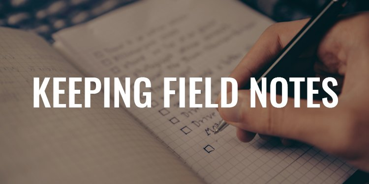 Keeping Field Notes