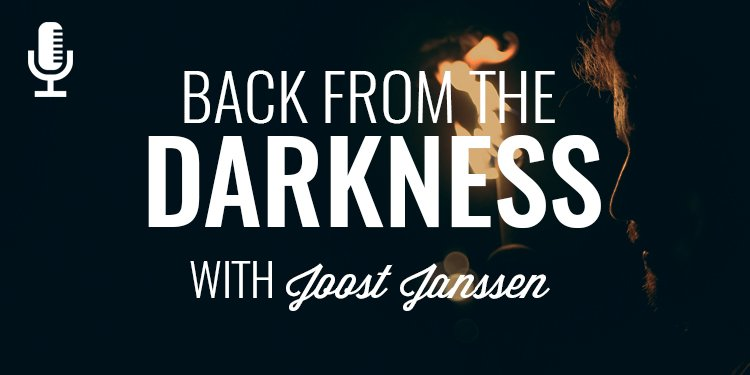 Back from the Darkness
