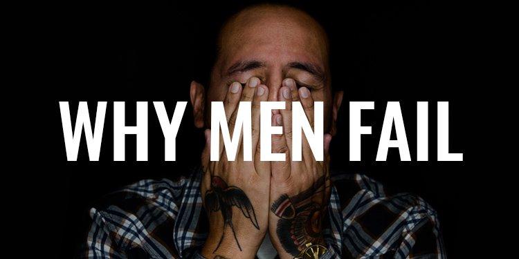 Why Men Fail