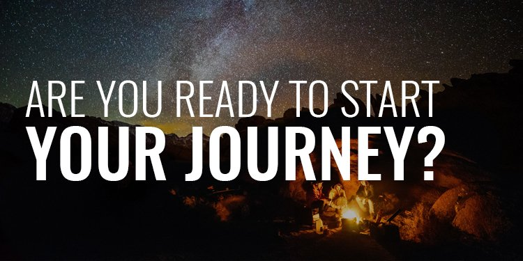 Are You Ready to Start Your Journey?