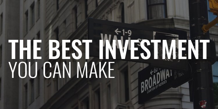 The Best Investment You Can Make