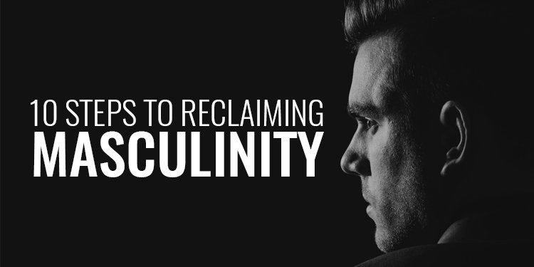 Reclaiming Masculinity