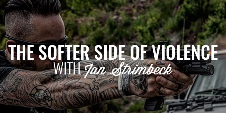 The Softer Side of Violence | IAN STRIMBECK
