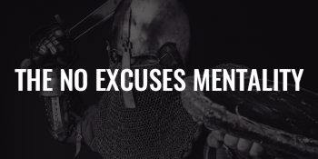 The No Excuses Mentality