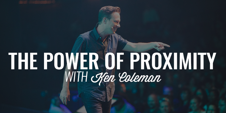 The Power of Proximity |KEN COLEMAN