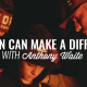 One Man Can Make a Difference| ANTHONY WAITE