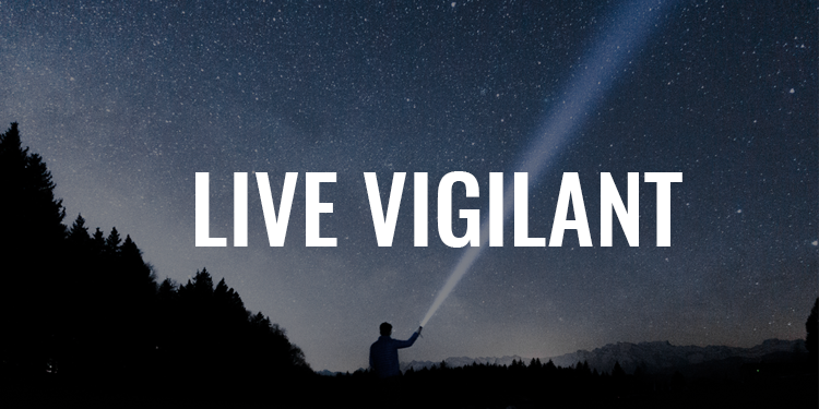 Live Vigilant | FRIDAY FIELD NOTES