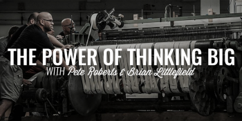 The Power of Thinking Big   PETE ROBERTS & BRIAN LITTLEFIELD