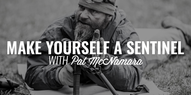 Make Yourself a Sentinel | PAT MCNAMARA