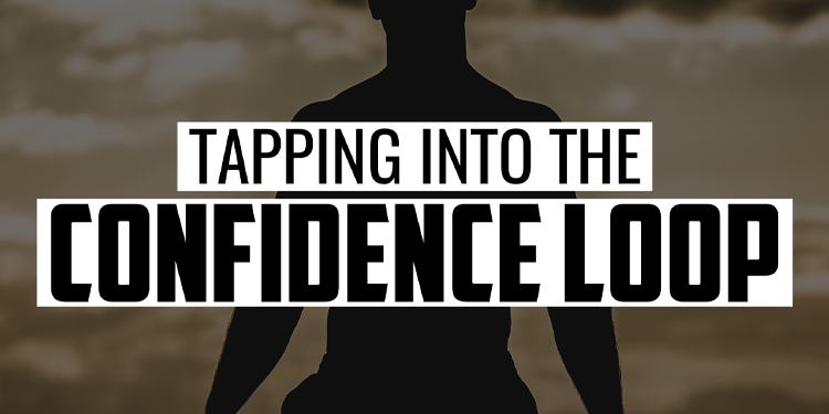 Tapping into the Confidence Loop | FRIDAY FIELD NOTES