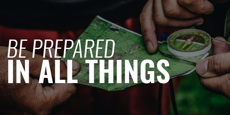 Be Prepared in all Things | FRIDAY FIELD NOTES