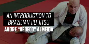 "An Introduction to Brazilian Jiu-Jitsu | ANDRE ""DEDECO"" ALMEIDA"