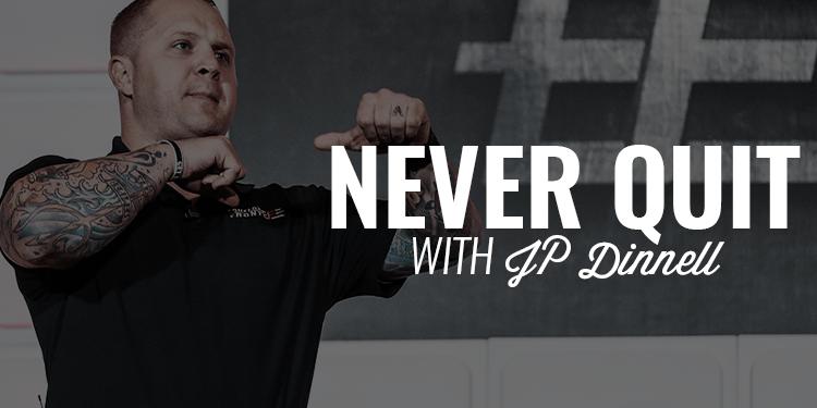 Never Quit | JP DINNELL
