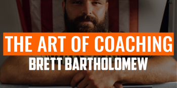 The Art of Coaching | BRETT BARTHOLOMEW
