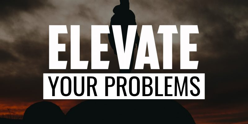 Elevate Your Problems | FRIDAY FIELD NOTES