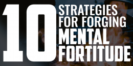 10 Strategies for Forging Mental Fortitude | FRIDAY FIELD NOTES