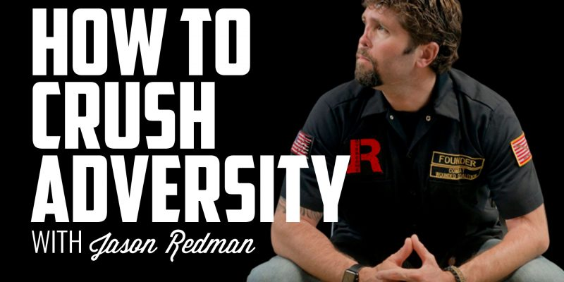 How to Crush Adversity | JASON REDMAN
