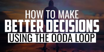 How to Make Better Decisions Using the OODA Loop | FRIDAY FIELD NOTES