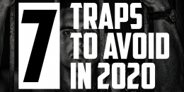7 Traps to Avoid in 2020 | FRIDAY FIELD NOTES