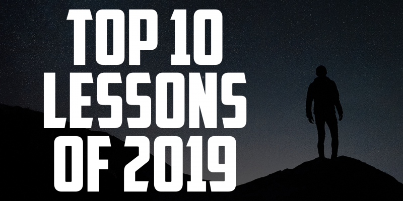 Top 10 Lessons of 2019 | FRIDAY FIELD NOTES
