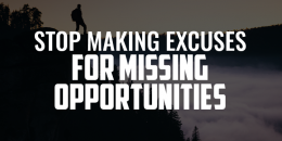 Stop Making Excuses for Missing Opportunities | FRIDAY FIELD NOTE