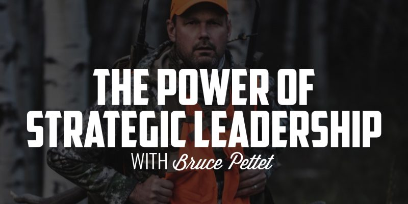 The Power of Strategic Leadership | BRUCE PETTET