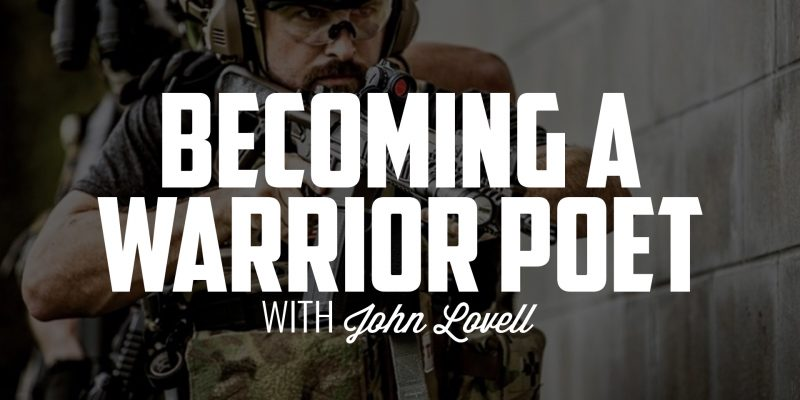 Becoming a Warrior Poet | JOHN LOVELL