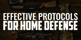 Effective Protocols for Home Defense | FRIDAY FIELD NOTES