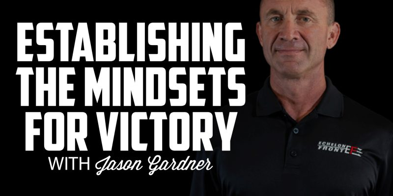 Establishing the Mindsets for Victory | JASON GARDNER