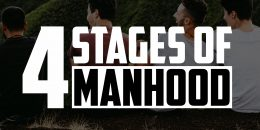 The 4 Stages of Manhood | FRIDAY FIELD NOTES