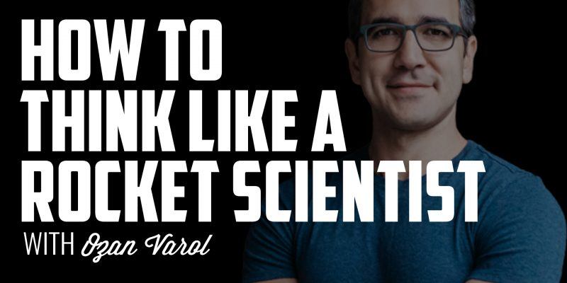 How to Think Like a Rocket Scientist